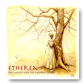 Etherea – The Magus and the Maiden Crone © Fierce Kitten Records 2011