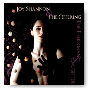 The Fisherman's Daughter – Joy Shannon and the Offering © FK 2009
