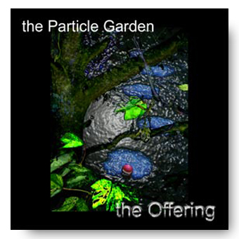 The Particle Garden – the Offering © Fierce Kitten Records 2004